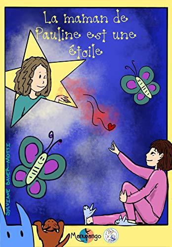La maman de Pauline est une étoile (French Edition)