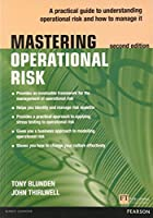Mastering Operational Risk: A practical guide to understanding operational risk and how to manage it (The Mastering Series)