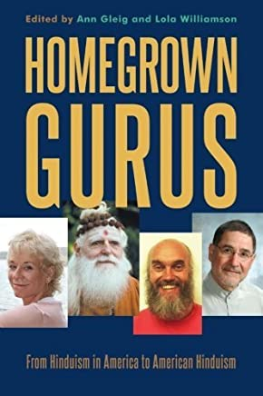 Homegrown Gurus: From Hinduism in America to American Hinduism by Unknown(2014-07-02)