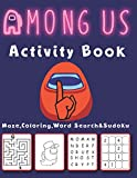 Among Us Activity Book: An Incredible Among us Activity Book for Fans Among Us : Coloring, Word Search, Maze Game and Sudoku : Great Gift For Kids And ... for Friends and Family : Size (8.5''x11'')