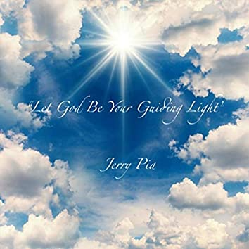 Let God Be Your Guiding Light