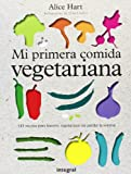Mi primera comida vegetariana (ALIMENTACIÓN)