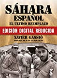 Sáhara español. El último reemplazo.: Texto completo con imágenes seleccionadas por el autor
