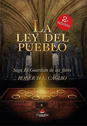 LA LEY DEL PUEBLO: Saga El Guardián de las Flores Volumen IV PDF EPUB Gratis descargar completo