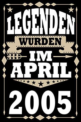 Legenden wurden im April 2005 geboren: Geschenk jungs mädchen geburtstag 16 jahre, Geburtstagsgeschenk für Bruder Schwester Freunde, 6 x 9 Zoll, 100 Seiten