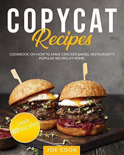COPYCAT RECIPES: Cookbook on How to Make Cracker Barrel Restaurant's Popular Recipes at Home. OVER 80 RECIPES (Famous Recipes 1)