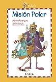 Candela. Misión Polar (Literatura Infantil (6-11 Años) - Candela)...