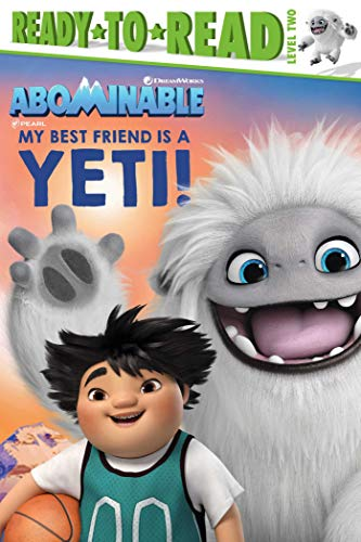 My Best Friend Is a Yeti! (Abominable: Ready to Read, Level 2)