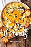 Food for the Family: Lip-smacking and Finger-licking Recipes