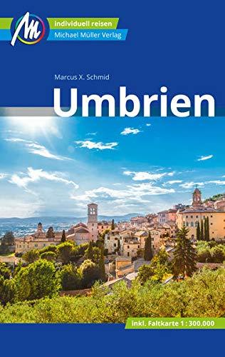 Umbrien Reiseführer Michael Müller Verlag: Individuell reisen mit vielen praktischen Tipps (MM-Reisen)