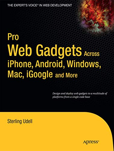 Pro Web Gadgets: Across iPhone, Android, Windows, Mac, iGoogle and More