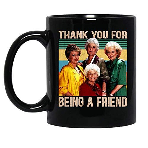 Vintage Thank You For Being A Friend Golden Women Girls Cool Ceramic Mug Graphic Coffee Mugs Black Cups Tea Tops Custom Novelty 11 Oz 15 Oz