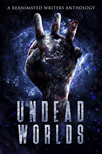 Undead Worlds 3: A Post-Apocalyptic Zombie Anthology by [Valerie Lioudis, Grivante, M.A. Robbins, Eleanor Merry, Ryan Colley, Michael Whitehead, Jessica Gomez, TD Ricketts, Justin Robinson, Kate L. Mary, David A. Simpson, L.C. Champlin, Jen Tyes , Skyler Rankin, Stephen Landry , Kirk Withrow]