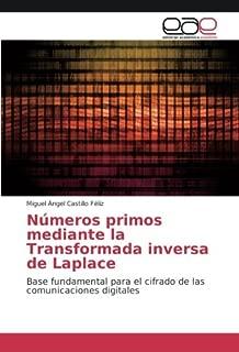 Números primos mediante la Transformada inversa de Laplace: Base fundamental para el cifrado de las comunicaciones digitales (Spanish Edition)