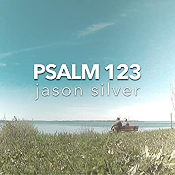 Have Mercy Upon Us, Psalm 123