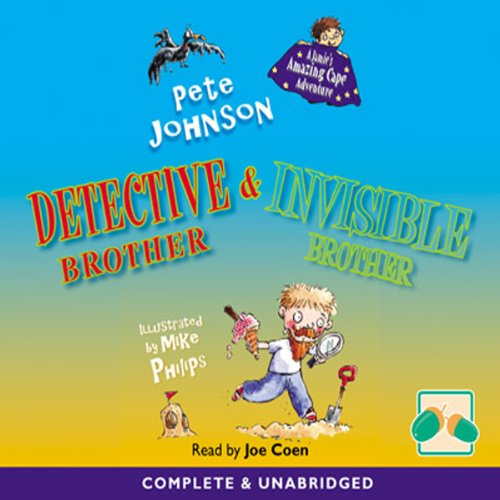 Invisible Brother & Detective Brother                   By:                                                                                                                                 Pete Johnson                               Narrated by:                                                                                                                                 Joe Coen                      Length: 1 hr and 34 mins     1 rating     Overall 4.0