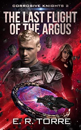 Amazon.com: The Last Flight of the Argus (Corrosive Knights Book 2) eBook:  Torre, E. R.: Kindle Store