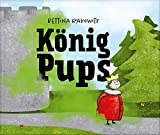 König Pups: Lustiges Kinderbuch übers Pupsen, das Groß und Klein zum Lachen bringt