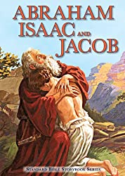 Abraham, Isaac, and Jacob (Standard Bible Storybook Series)
