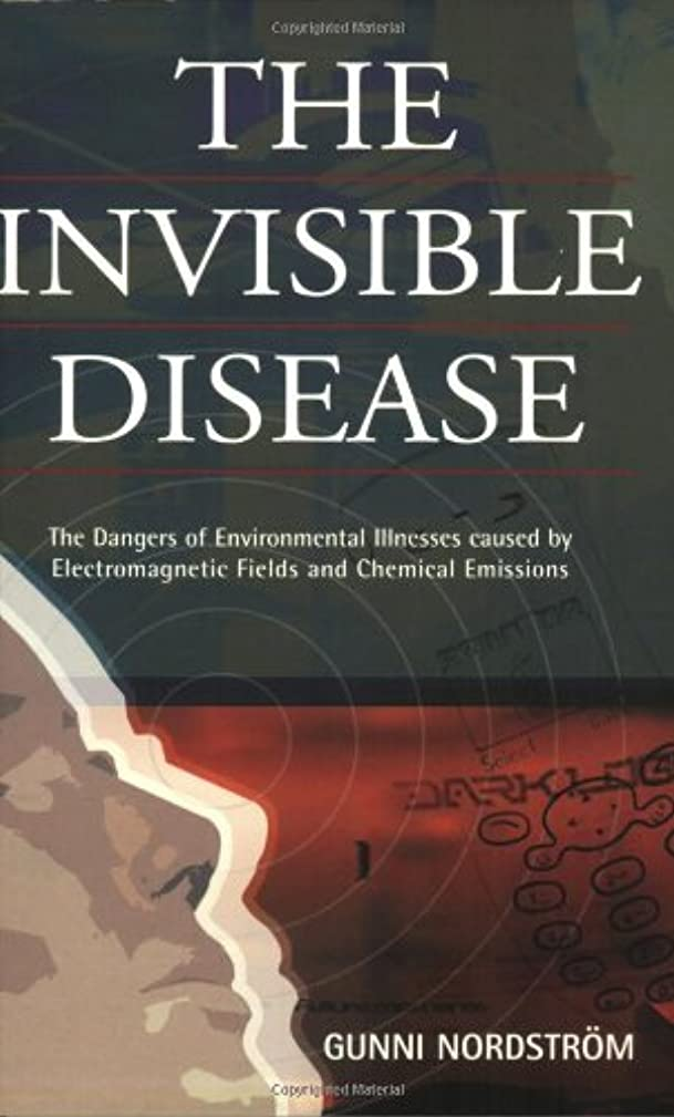 規制するディスクいっぱいThe Invisible Disease: The Dangers of Environmental Illnesses Caused by Electromagnetic Fields and Chemical Emissions