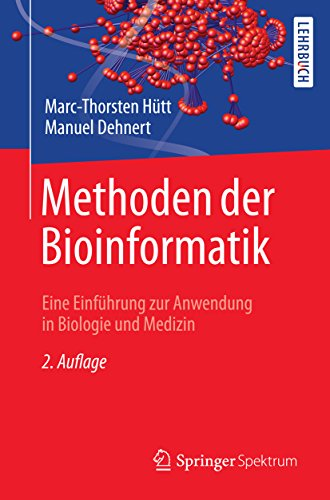 Methoden der Bioinformatik: Eine Einführung zur Anwendung in Biologie und Medizin