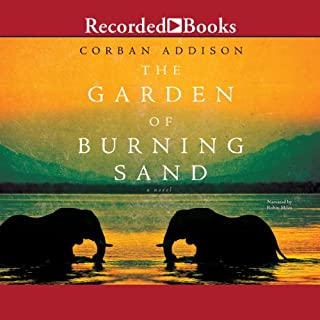 The Garden of Burning Sand                   By:                                                                                                                                 Corban Addison                               Narrated by:                                                                                                                                 Robin Miles                      Length: 13 hrs and 29 mins     31 ratings     Overall 4.2