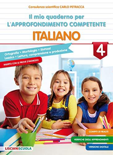 Il mio quaderno di approfondimento delle competenze. Italiano. Per la Scuola elementare (Vol. 4)