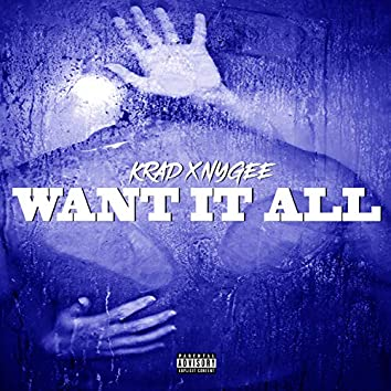 Want It All (feat. Nygee)