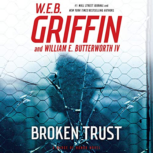 Broken Trust: Badge of Honor Series, Book 13