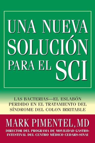 Una Nueva Solución para el SCI: Las bacterias-el eslabón perdido en el tratamiento del síndrome del colon irritable
