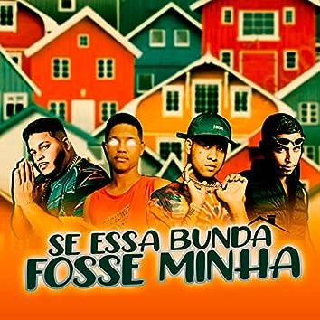 Se Essa Bunda Fosse Minha (feat. Kawe)