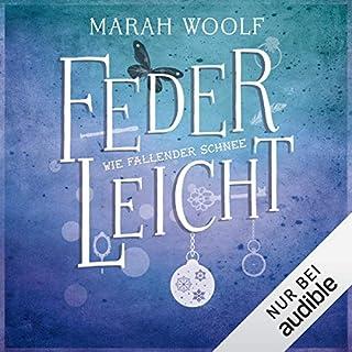 Wie fallender Schnee     FederLeichtSaga 1              Autor:                                                                                                                                 Marah Woolf                               Sprecher:                                                                                                                                 Julia Stoepel                      Spieldauer: 8 Std. und 41 Min.     1.234 Bewertungen     Gesamt 4,4