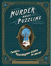 Murder Most Puzzling: 20 Mysterious Cases to Solve: 20 Mysterious Cases to Solve (Murder Mystery Game, Adult Board Games, Mystery Games for Adults)