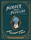 Murder Most Puzzling: 20 Mysterious Cases to Solve (Murder Mystery Game, Adult Board Games, Mystery Games for Adults)