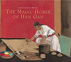 The Magic Horse of Han GanbyChen Jiang Hong