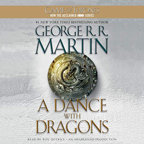 A Dance with Dragons     A Song of Ice and Fire, Book 5              By:                                                                                                                                 George R. R. Martin                               Narrated by:                                                                                                                                 Roy Dotrice                      Length: 48 hrs and 55 mins     45,573 ratings     Overall 4.6