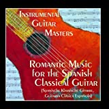 Romantic Music for The Spanish Classical Guitar (Spanische Klassische Gitarre, Guitarra Clásica Española)
