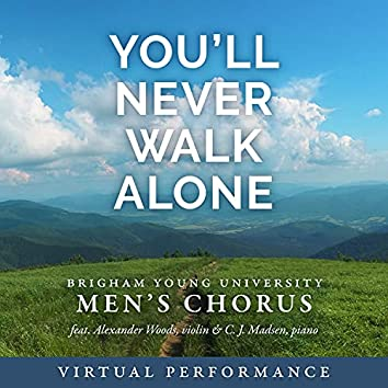 """You'll Never Walk Alone (From """"Carousel"""") [Virtual Performance]"""