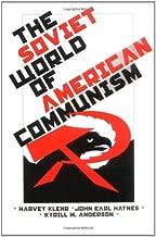 The Soviet World of American Communism (Annals of Communism Series)