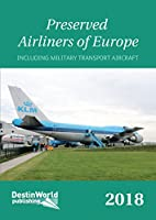 Preserved Airliners of Europe: Including Military Transport Aircraft
