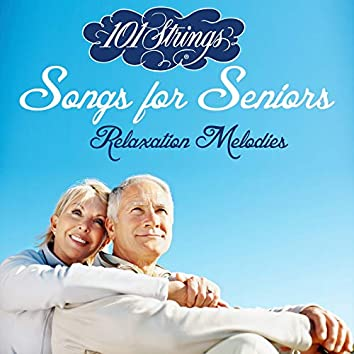 Songs for Seniors: Relaxation Melodies