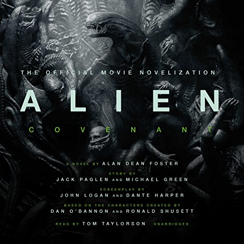 Alien: Covenant     A Novel              By:                                                                                                                                 Alan Dean Foster                               Narrated by:                                                                                                                                 Tom Taylorson                      Length: 8 hrs and 58 mins     338 ratings     Overall 4.3