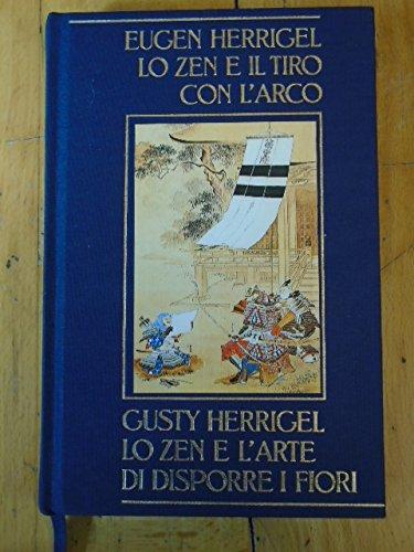 ZEN E IL TIRO CON L'ARCO - ZEN E L'ARTE DI DISPORRE I FIORI 1900