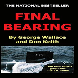 Final Bearing                   By:                                                                                                                                 George A Wallace,                                                                                        Don Keith                               Narrated by:                                                                                                                                 Lawrence D Palmer                      Length: 15 hrs and 59 mins     14 ratings     Overall 3.6