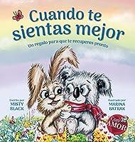 Cuando te sientas mejor: Un regalo para que te recuperes pronto (When You Feel Better Spanish Edition) (Colección Con Amor)