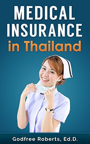 Book: Medical Insurance in Thailand (Thailand Retirement) by Godfree Peter Roberts