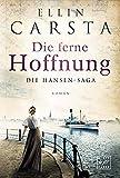 Die ferne Hoffnung (Die Hansen-Saga, Band 1) - Ellin Carsta