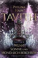 Tavith (Band 2): Wenn Sonne und Mond sich beruehren