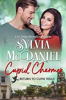 Cupid Charmer (Return to Cupid, Texas Book 9) by [Sylvia McDaniel]
