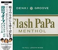 Flash Papa Menthol by Denki Groove (2008-01-13)